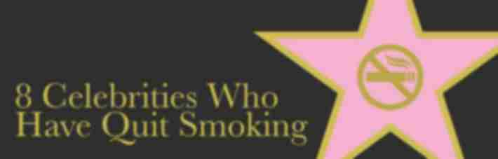 8 Celebrities who have quit smoking