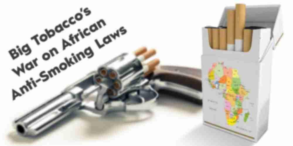 Big Tobacco's War on African Anti-Smoking Laws