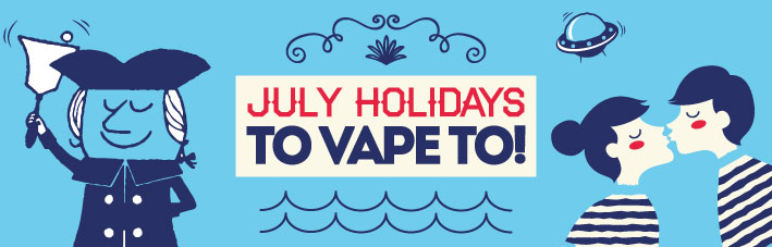 July Holidays to Vape to