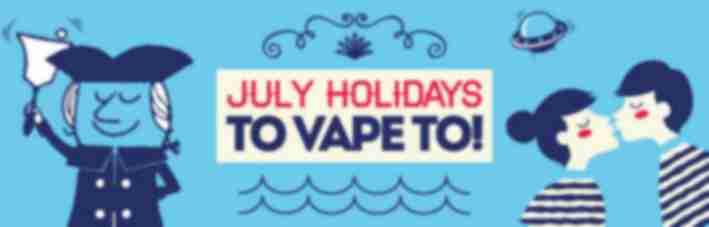 July Holidays to Vape to