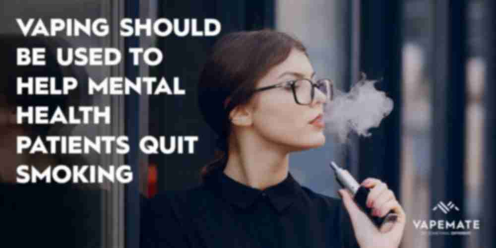 Vaping Should be Used to help Mental Health Patients Quit