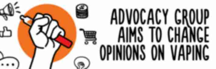 Advocacy Group Aims to Change Opinions on Vaping