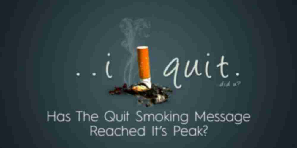 Has Quit Smoking Message Reached its Peak?