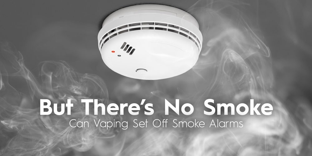 But There's No Smoke – Can Vaping Set Off Smoke Alarms?