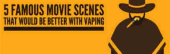 5 Movies That Would Be Better With Vaping Instead of Smoking