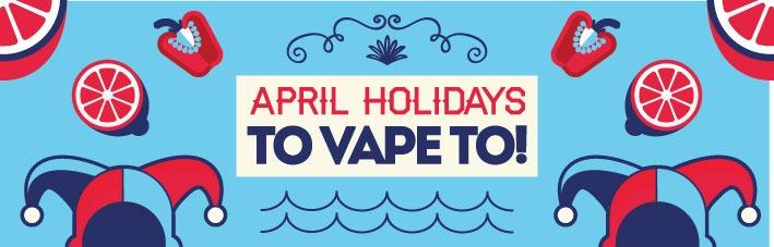 april holidays vape