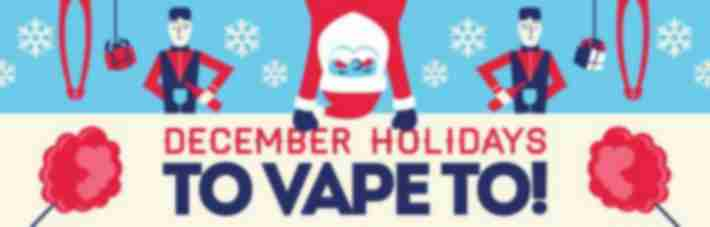 December holidays to vape to