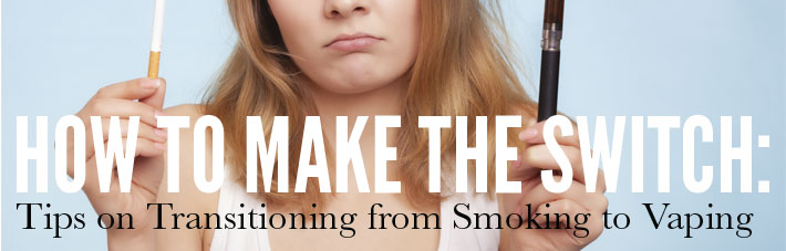 How to switch from cigarettes to vaping