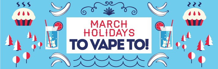 march holidays to vape to