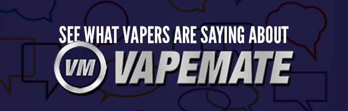 See what vapers are saying about Vapemate