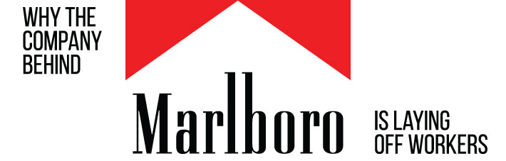 Marlboro is cutting staff to save money for an interesting reason