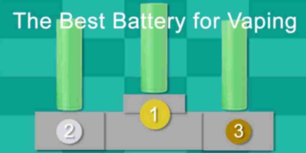 Best Battery for Vaping