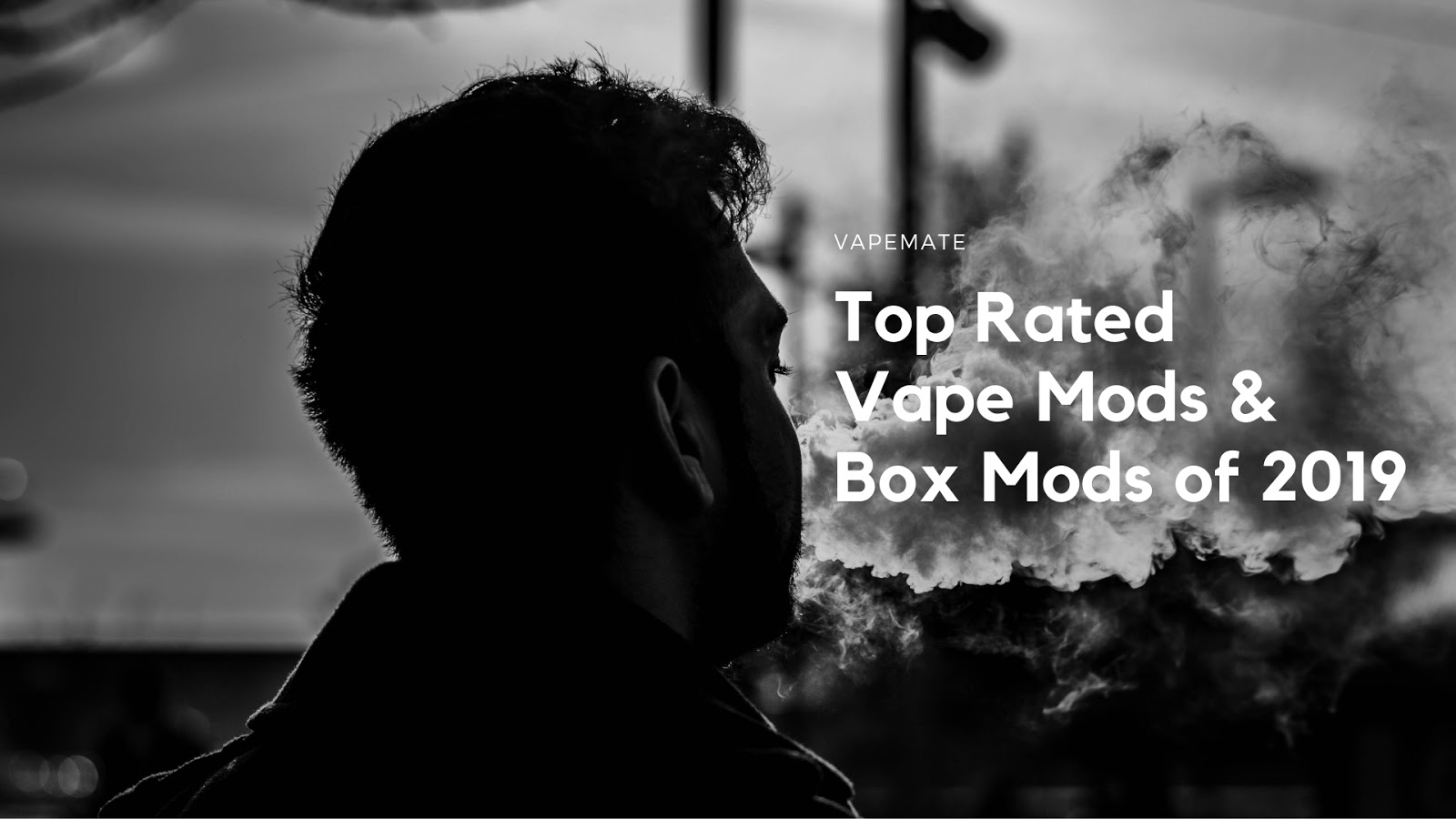 Top Rated Vape Mods of 2019, game changers in the vape world